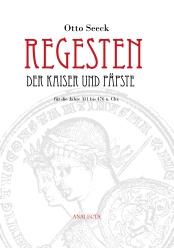 Seeck: Regesten der Kaiser und Päpste für die Jahre 311 bis 476 n. Chr