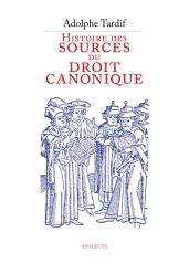 Tardif: Histoire des sources du droit canonique