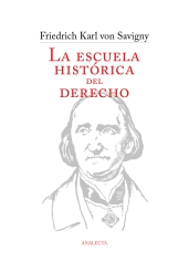 Savigny: La Escuela histórica del Derecho en sus textos