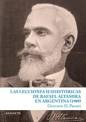 Prado: Las lecciones iushistóricas  de Rafael Altamira en Argentina (1909)